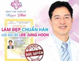 Korean standard treatments with Professor - Doctor Lee Jung Hoon - BenhVienNgocPhu.Com