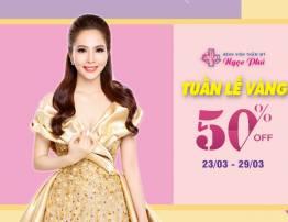 Tuần lễ vàng thẩm mỹ ưu đãi đến 50% - BenhVienNgocPhu.Com