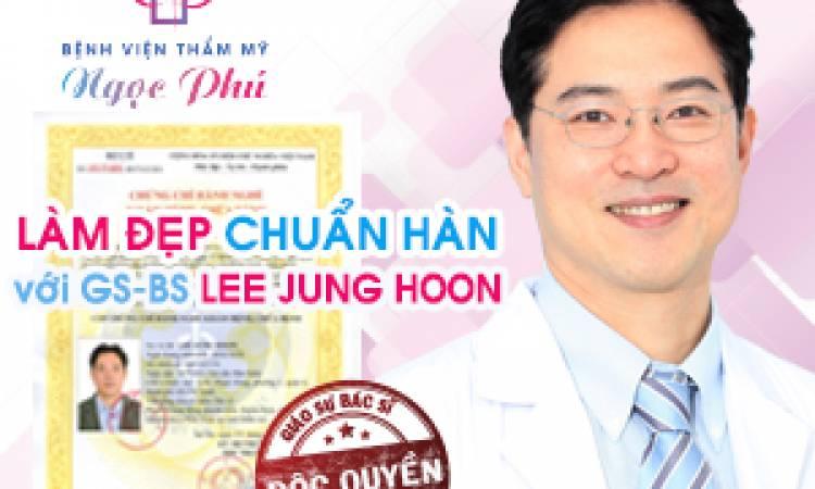 Thẩm mỹ chuẩn Hàn với Giáo sư - Bác Sĩ Lee Jung Hoon